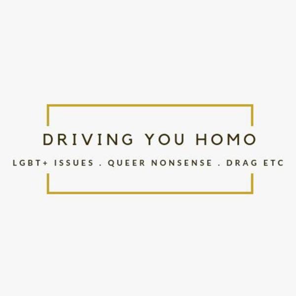 Driving You Homo