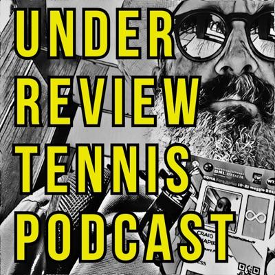 Under Review Tennis Podcast:Craig Shapiro Tennis insider