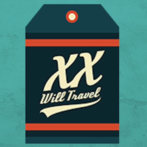 XX, Will Travel: A Podcast for Independent Women Travelers