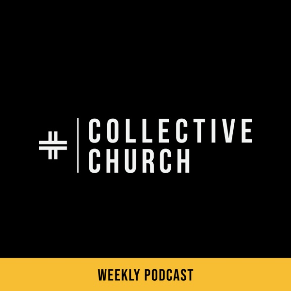 Collective Church Podcast