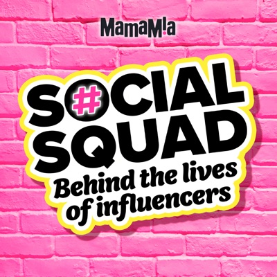 Social Squad:Mamamia Podcasts