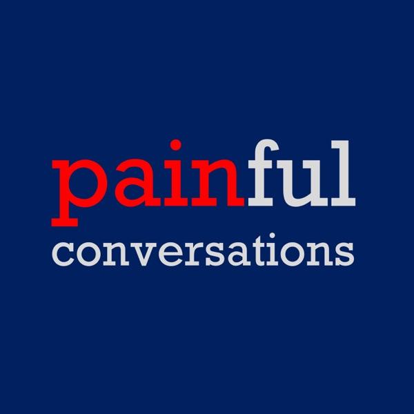 Painful Conversations
