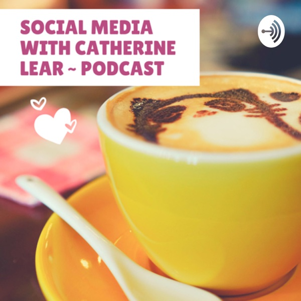 Social Media With Catherine Lear