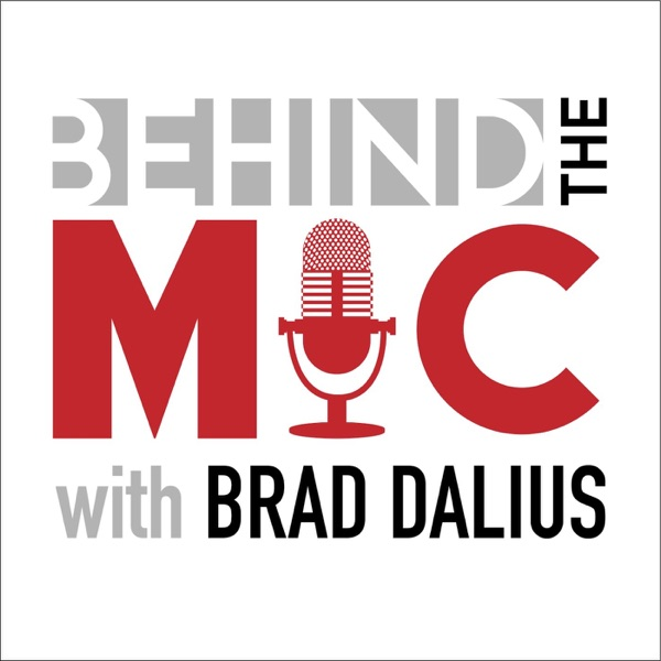 Behind The Mic with Brad Dalius