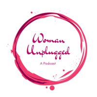 Woman Unplugged podcast