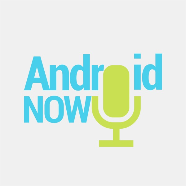 AndroidNow - podcast Android Magazine