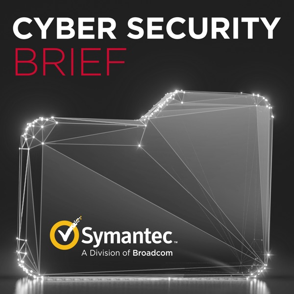 Symantec Cyber Security Brief Podcast banner backdrop