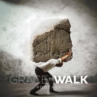 Grace To Walk's Podcast podcast