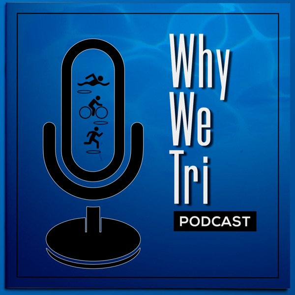 Why We Tri Podcast