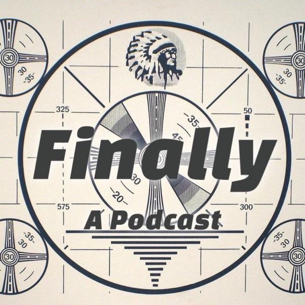 Finally a Podcast