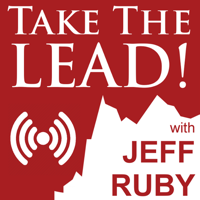 Take the Lead with Jeff Ruby podcast
