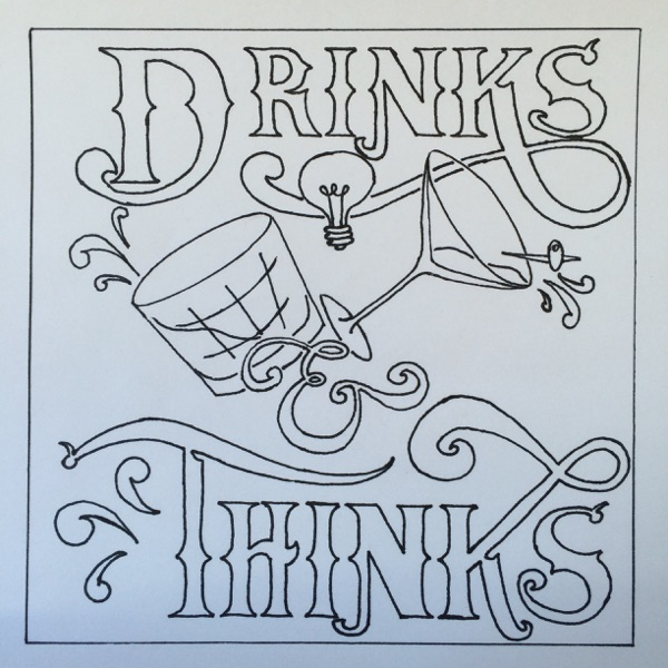 Drinks and Thinks podcast