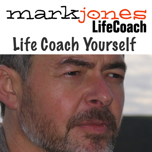 Life Coach Yourself by Mark Jones