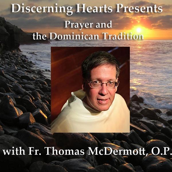 Fr. Thomas McDermott OP - Discerning Hearts Catholic Podcasts