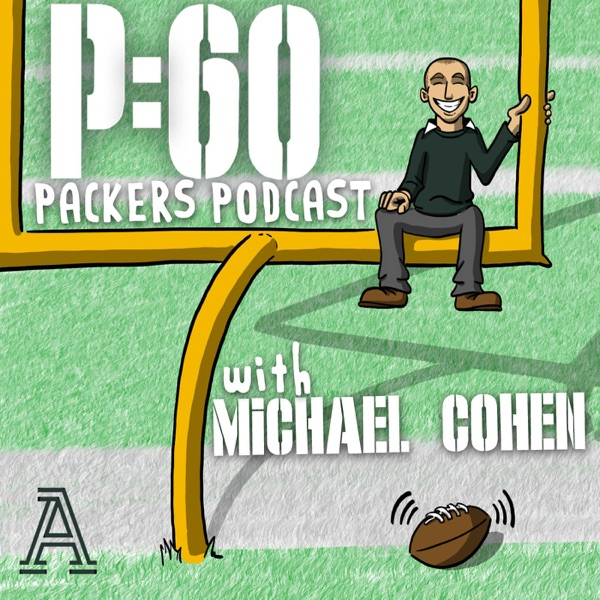 P:60 Packers Podcast with Michael Cohen