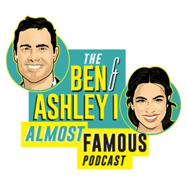 The Ben and Ashley I Almost Famous Podcast on Apple Podcasts