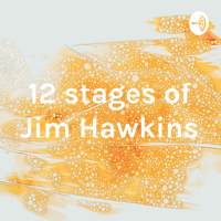 12 stages of Jim Hawkins podcast