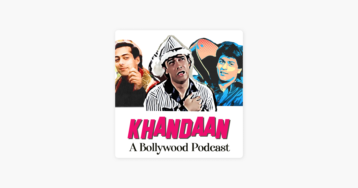 Khandaan- A Bollywood Podcast on Apple Podcasts