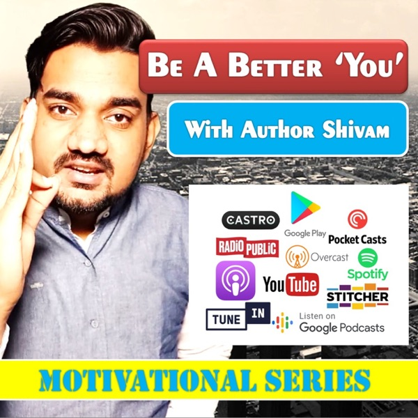 Be A Better 'You' With Author Shivam