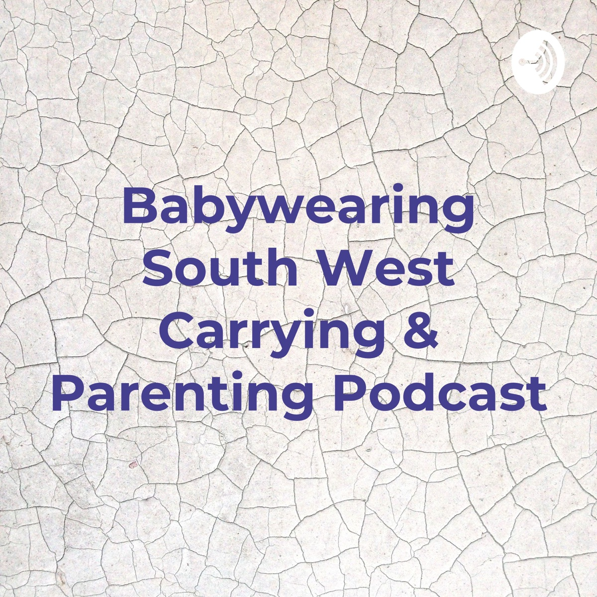 Babywearing South West Carrying & Parenting Podcast