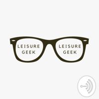 theleisuregeek podcast