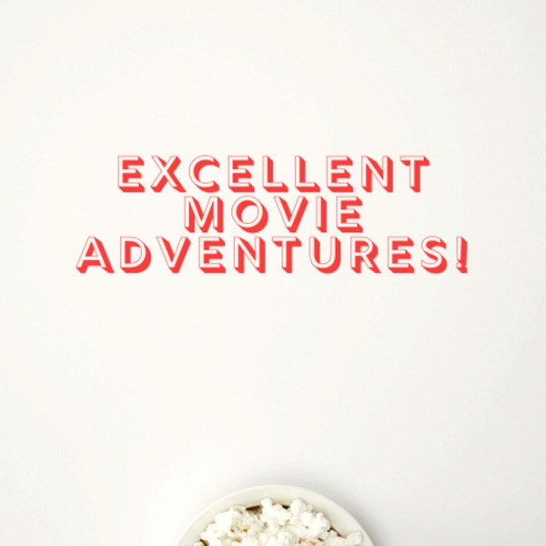 Excellent Movie Adventures