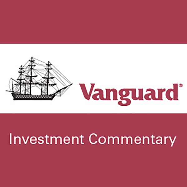 Investment commentary – Vanguard