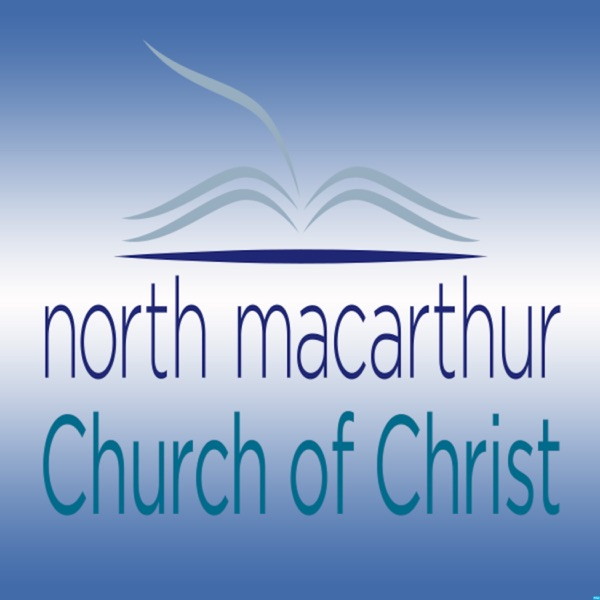 North MacArthur Church of Christ's Podcast