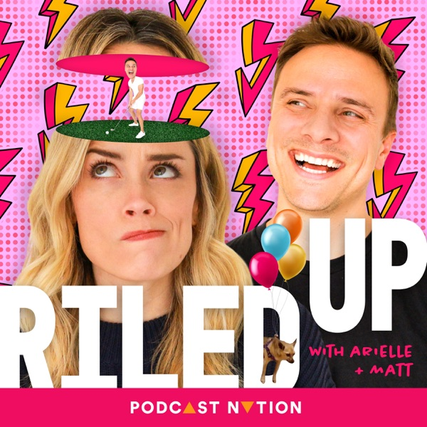 Riled Up with Arielle & Matt