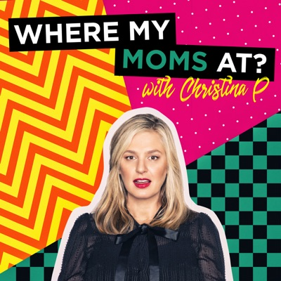 Where My Mom's At? w/ Christina P.:YMH Studios