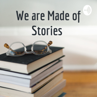 We are Made of Stories podcast