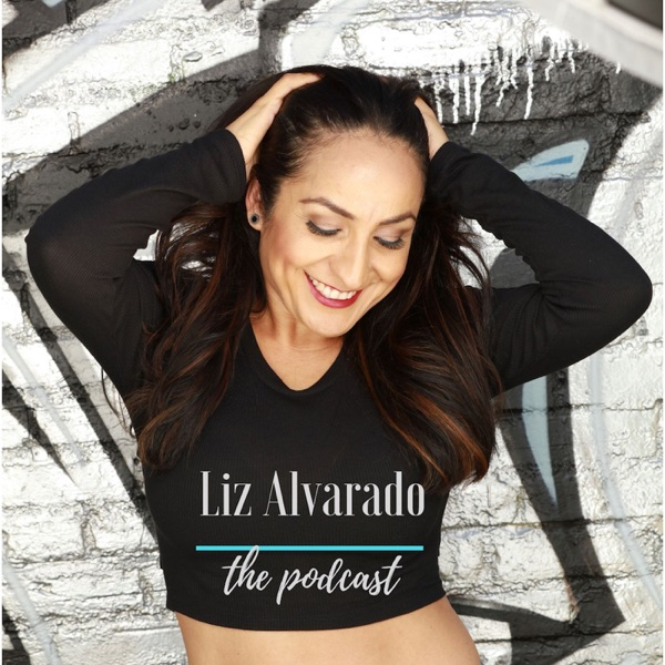 Liz Alvarado The Podcast