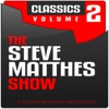 The Steve Matthes Show Classics Volume 2