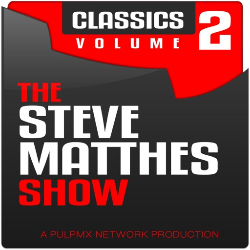 Cover image of The Steve Matthes Show Classics Volume 2