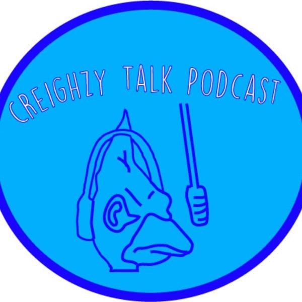 Creighzy Talk Podcast