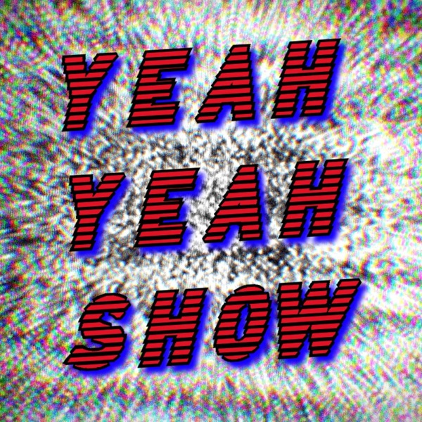 The Yeah Yeah Show