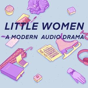 Little Women: A Modern Audio Drama