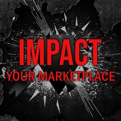 IMPACT YOUR MARKETPLACE