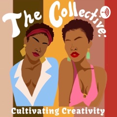 The Collective: Cultivating Creativity