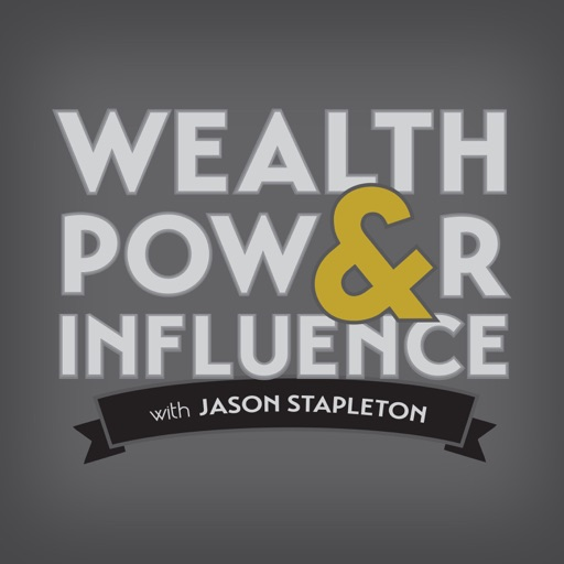 Cover image of Wealth Power & Influence with Jason Stapleton