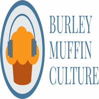 Burley Muffin Culture podcast