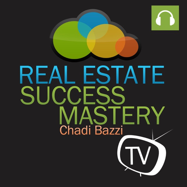 Real Estate Success Mastery TV (Audio) - Real Estate Coaching & Training with Chadi Bazzi
