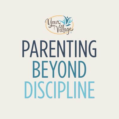 Parenting Beyond Discipline:Erin Royer-Asrilant - LA's Parenting and Child Development Expert