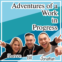 Adventures of a Work in Progress podcast