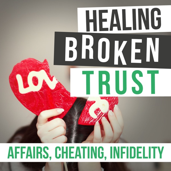 Healing Broken Trust In Your Marriage After Infidelity | Podbay