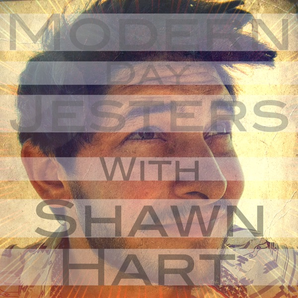 Modern Day Jesters with Shawn Hart