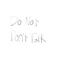 Do Not Don't Talk