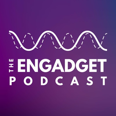 The Engadget Podcast:Engadget