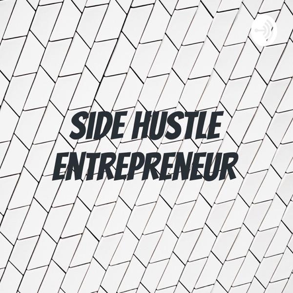 Side Hustle Entrepreneur