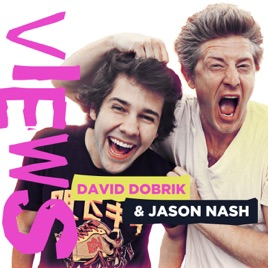 VIEWS with David Dobrik and Jason Nash on Apple Podcasts